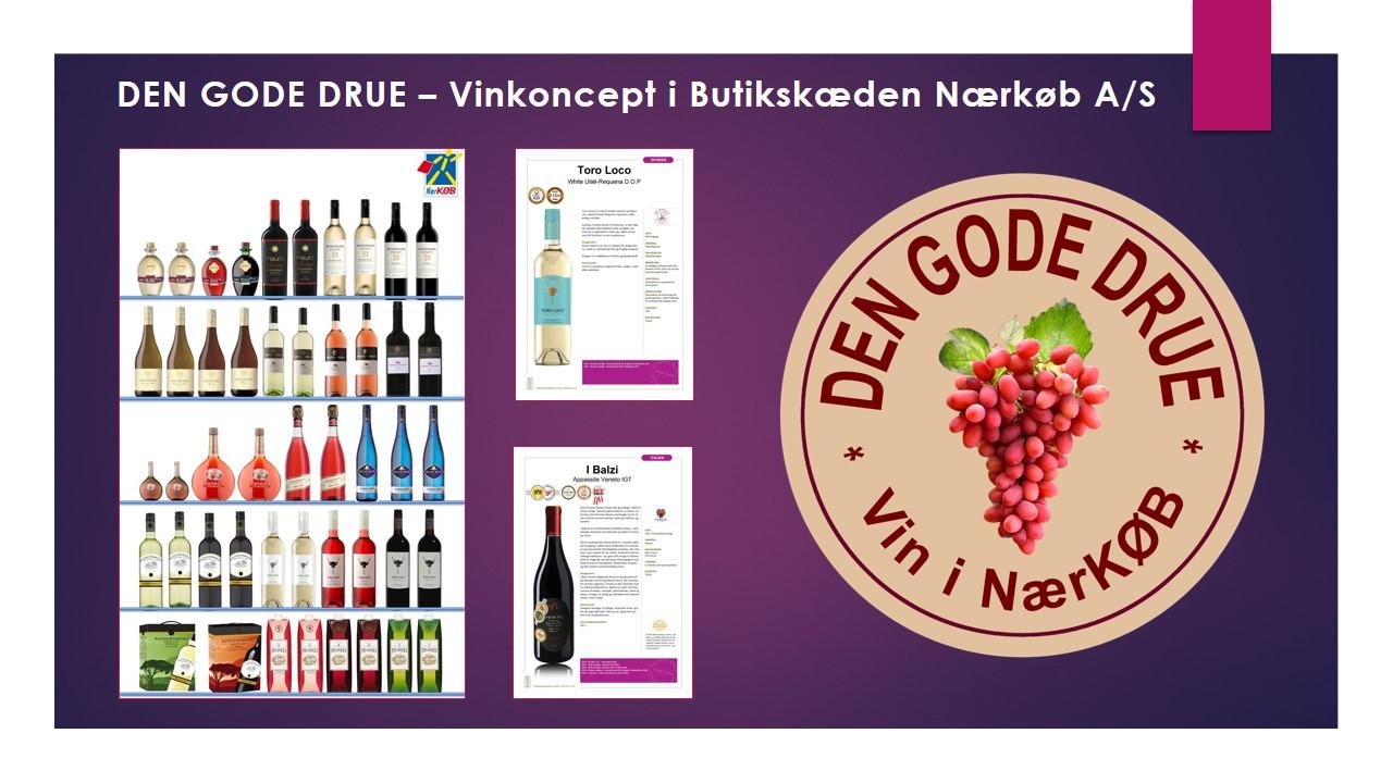 """""""DEN GODE DRUE"""" hedder NærKØB´s nye vinkoncept."""